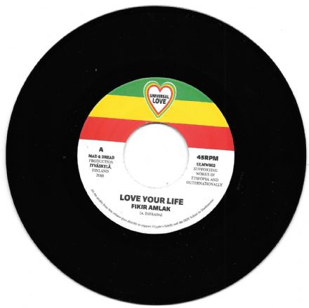 Fikir Amlak - Love Your Life / version (Universal Love) 7""